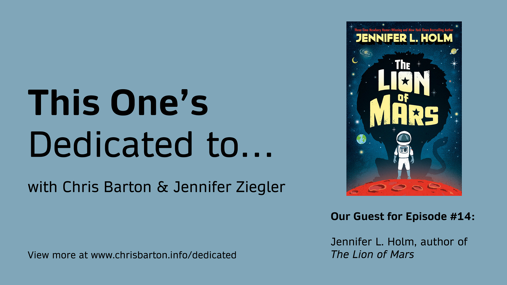 This One's Dedicated to… (#14): Jennifer L. Holm, The Lion of Mars