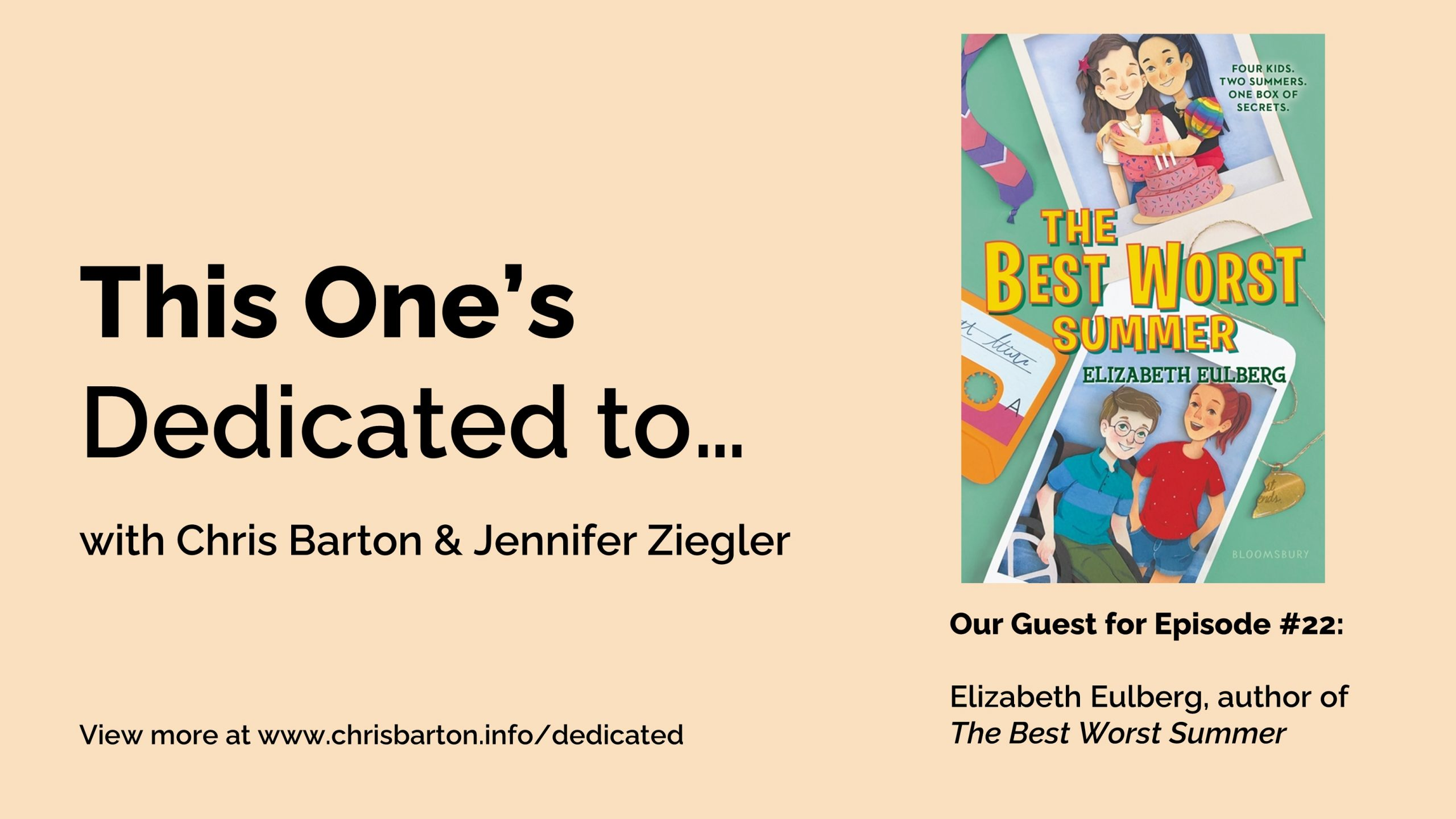 This One's Dedicated to… (#22): Elizabeth Eulberg, The Best Worst Summer