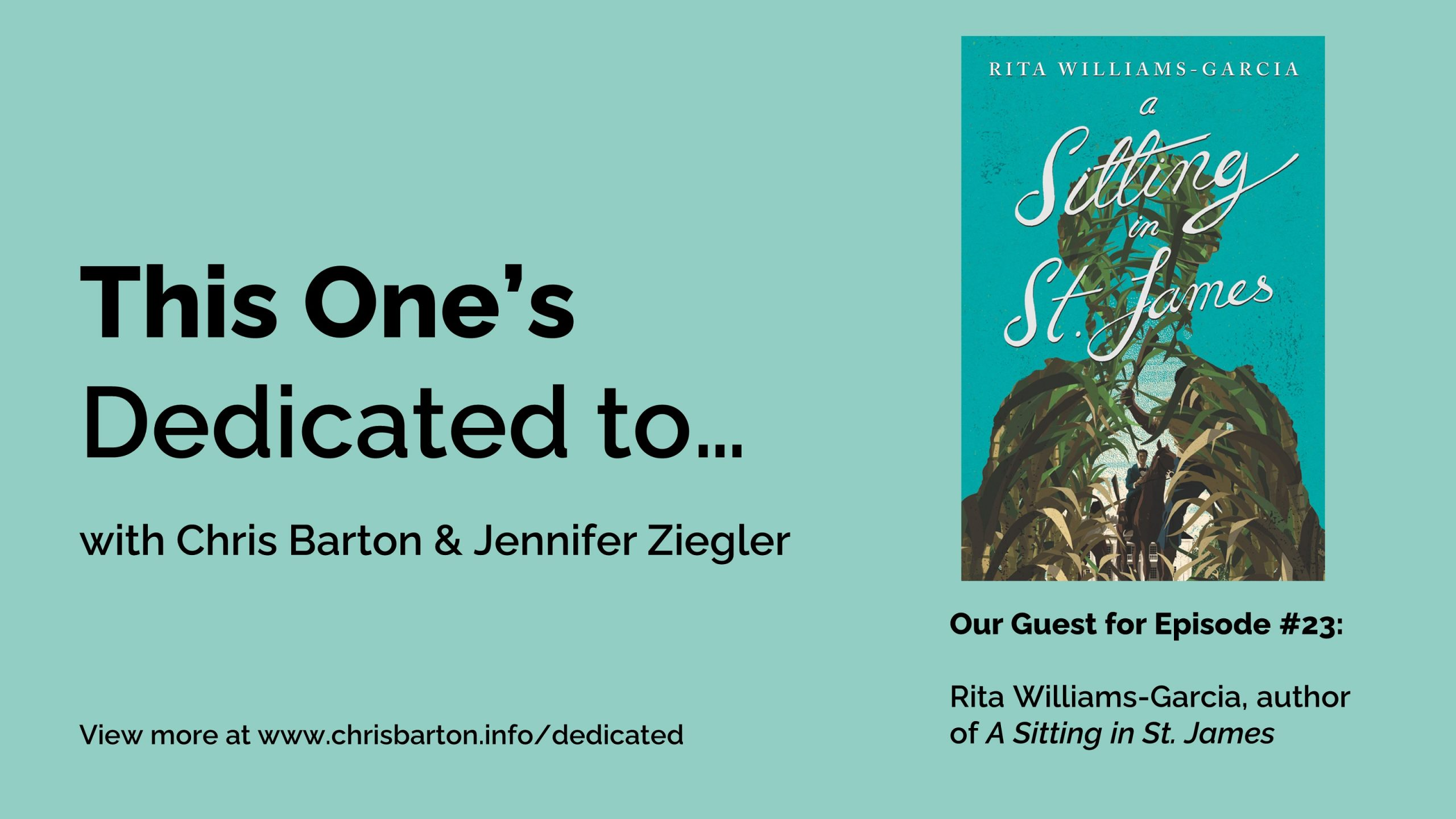 This One's Dedicated to… (#23): Rita Williams-Garcia, A Sitting in St. James