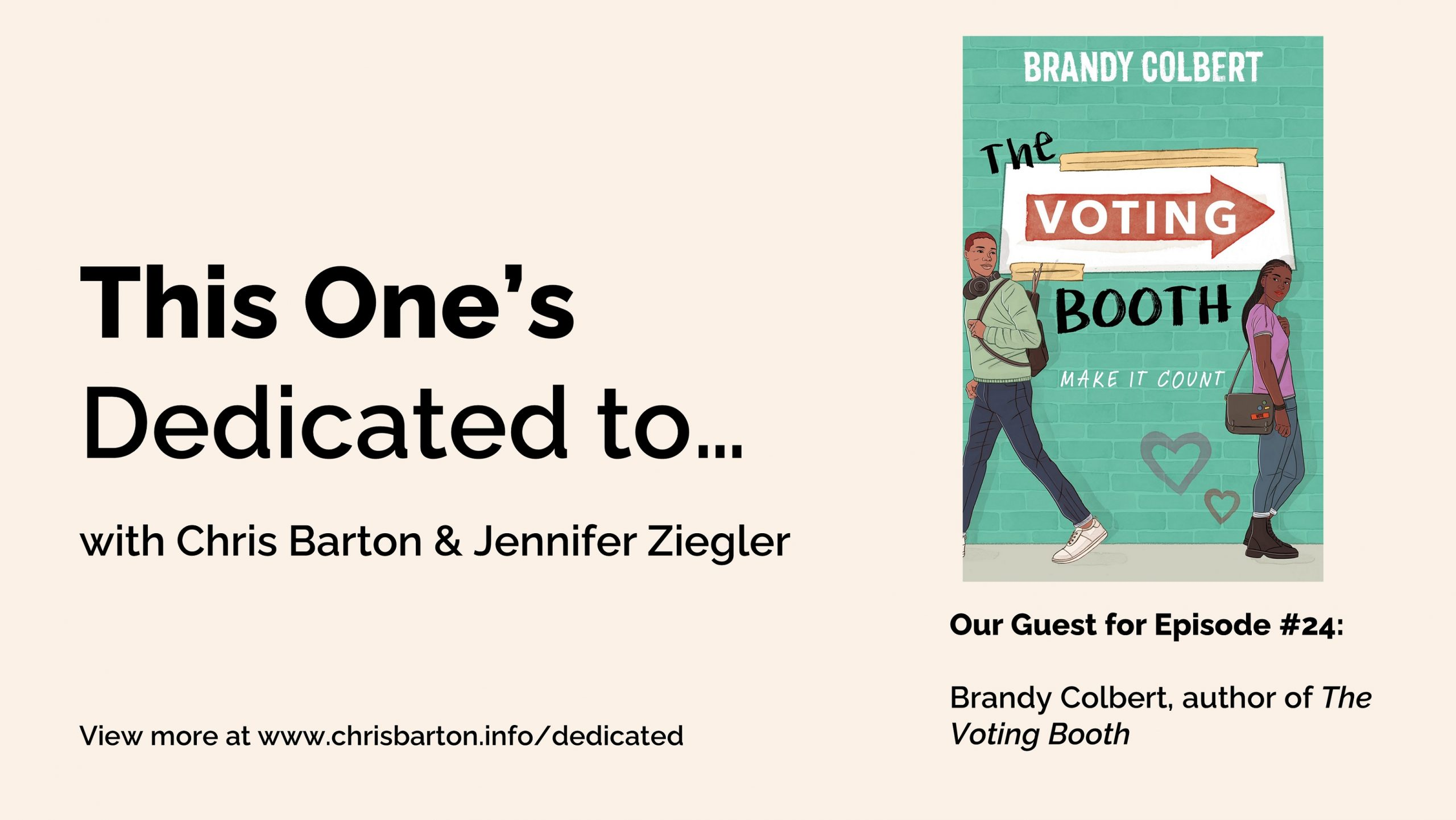 This One's Dedicated to… (#24): Brandy Colbert, The Voting Booth