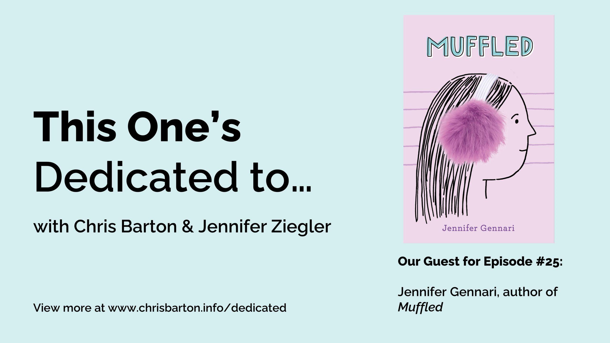This One's Dedicated to… (#25): Jennifer Gennari, Muffled