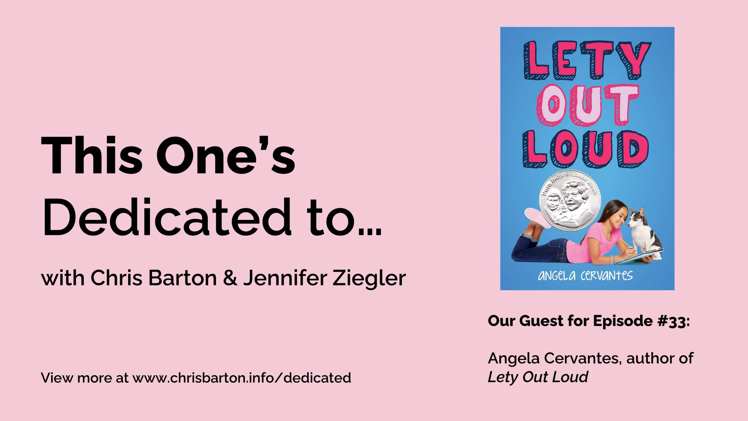 This One's Dedicated to… (#33): Angela Cervantes, Lety Out Loud