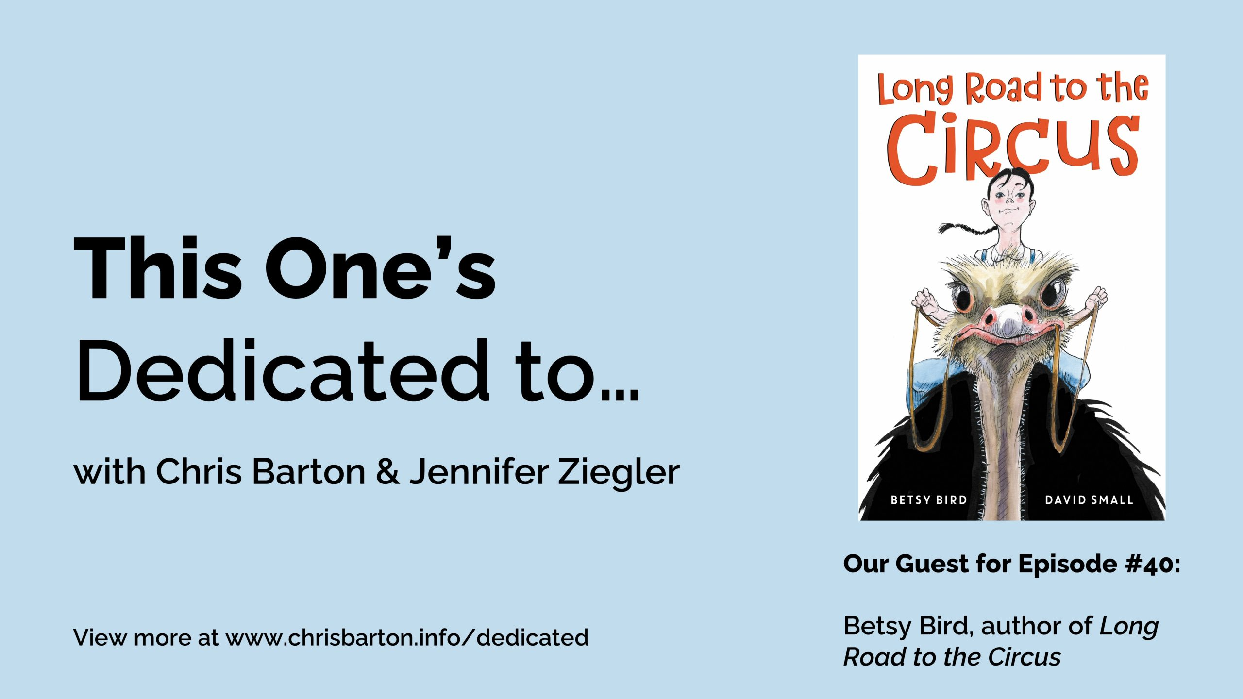 This One's Dedicated to… (#40): Betsy Bird, Long Road to the Circus