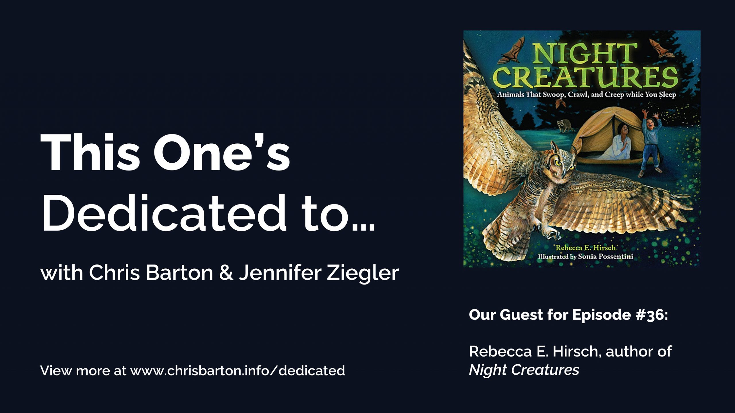This One's Dedicated to… (#36): Rebecca Hirsch, Night Creatures