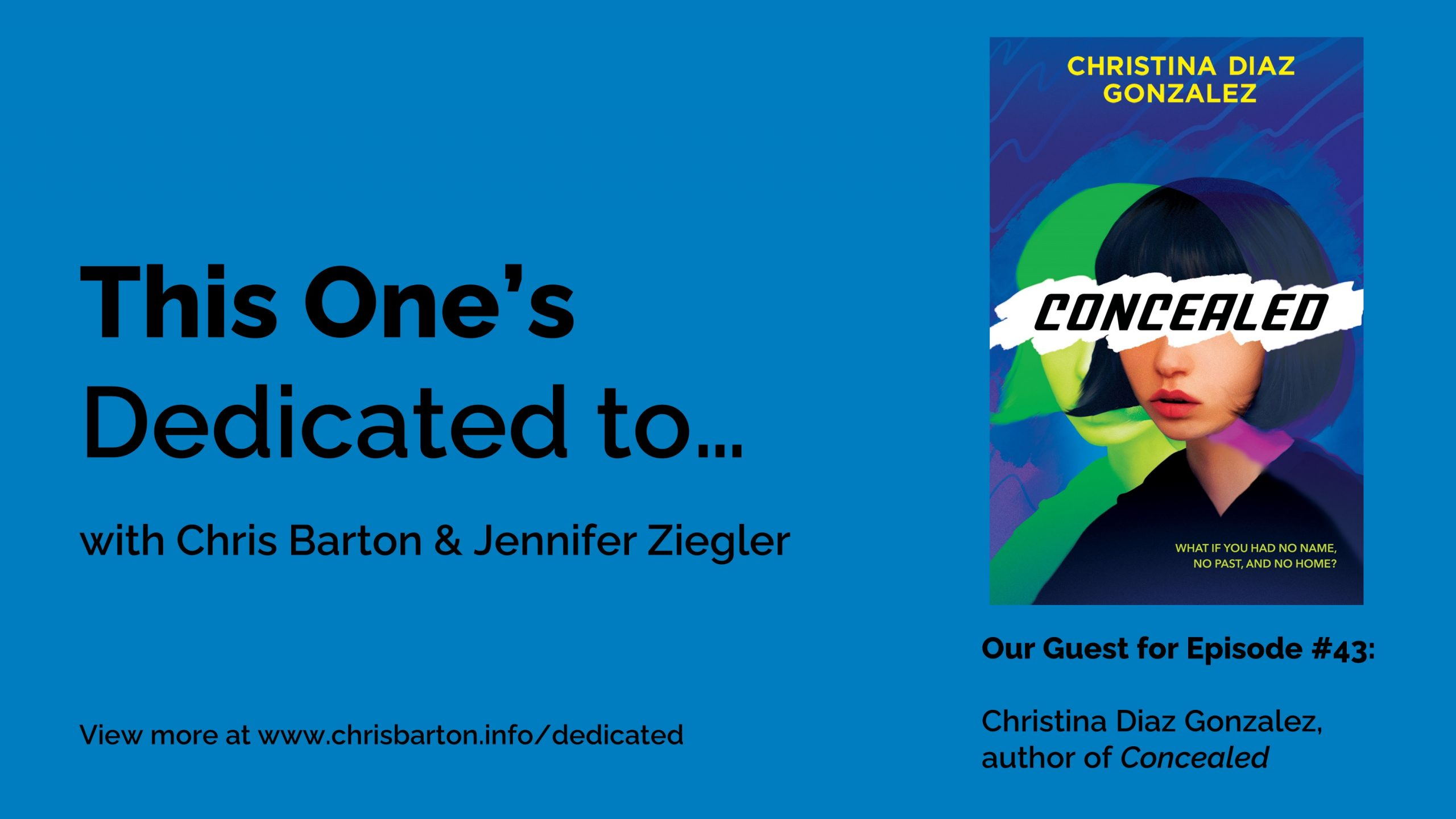 This One's Dedicated to… (#43): Christina Diaz Gonzalez, Concealed
